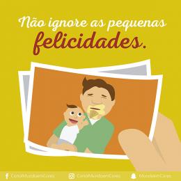Não ignore as pequenas felicidades